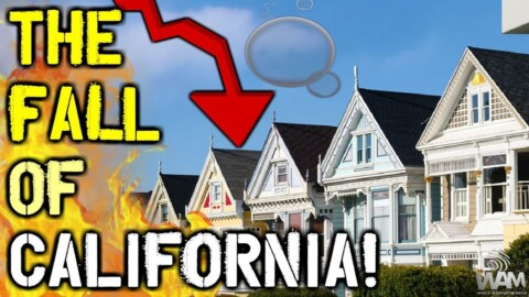 California's Housing Bubble Is About To Get WORSE! – The FALL Of California