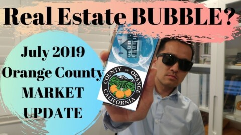 Real Estate Bubble July 2019 Orange County California Housing Market Real Estate New Update