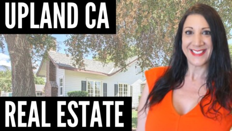California Real Estate Market – Upland CA