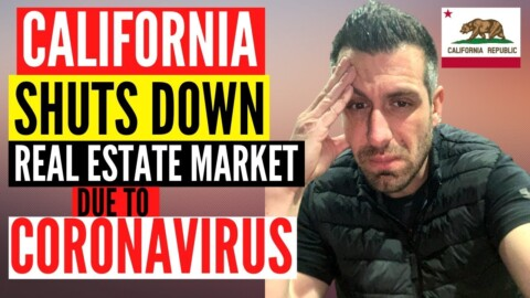 CALIFORNIA REAL ESTATE MARKET SHUTS DOWN (CORONAVIRUS PANDEMIC)