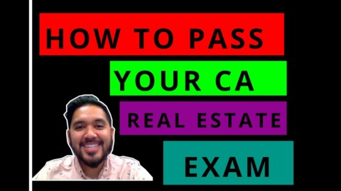 HOW TO PASS YOUR CALIFORNIA REAL ESTATE EXAM | AMAZING TIPS & ADVICE