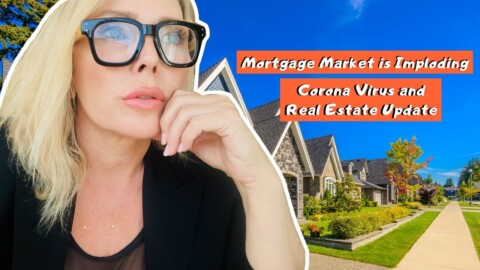 Mortgage Market is Imploding | Corona Virus and Real Estate Update | California Mortgage Broker