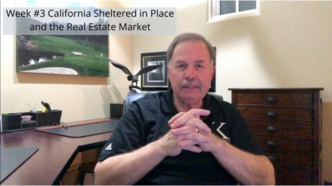 Week #3 California Sheltered in Place and the Real Estate Market