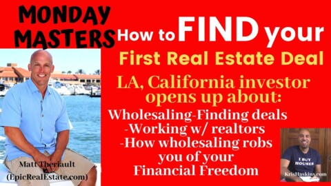 How to FIND your first real estate Deal w/ Matt Theriault, California based Investor