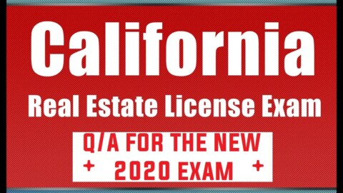 Top questions to pass the California Real Estate Exam 2020 & get your California Real Estate license