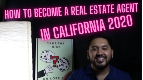 HOW TO GET YOUR REAL ESTATE LICENSE IN (CALIFORNIA) 2020!