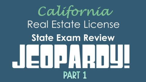 Jeopardy! I | California Real Estate State Exam Preparation