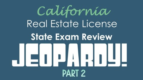 Jeopardy! II | California Real Estate State Exam Preparation
