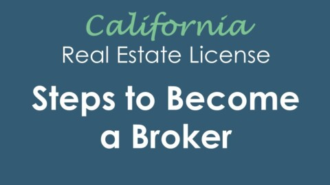 How to Get a California Real Estate License (Broker)