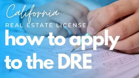 How to Apply to the DRE for your California Real Estate License
