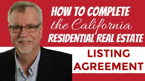How to Complete the California Residential Real Estate Listing Agreement (RLA) – UPDATE!